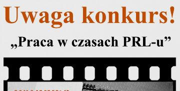 """Plakat zachęcający do udziału w konkursie pt. """"Praca w czasach PRL-u"""""""