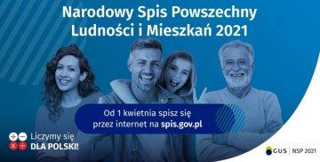 Narodowy Spis Powszechny Ludności i Mieszkań 2021. Od 1 kwietnia spisz się przez internet na spis.gov.pl.